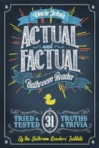 Uncle John's Actual and Factual Bathroom Reader ebook by Bathroom Readers' Institute