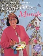 Donna Dewberry's Quick & Easy Murals ebook by Donna Dewberry