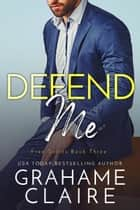 Defend Me ebook by Grahame Claire