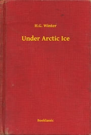 Under Arctic Ice ebook by H.G. Winter