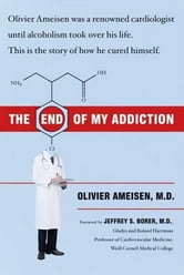 The End of My Addiction ebook by Olivier Ameisen