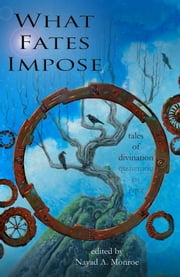 What Fates Impose ebook by Nayad Monroe, Beth Wodzinski, David Boop,...