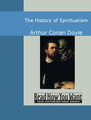 The History Of Spiritualism ebook by Arthur Conan Doyle
