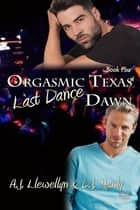 Last Dance ebook by A.J. Llewellyn, D.J. Manly
