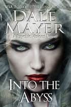 Into the Abyss ekitaplar by Dale Mayer