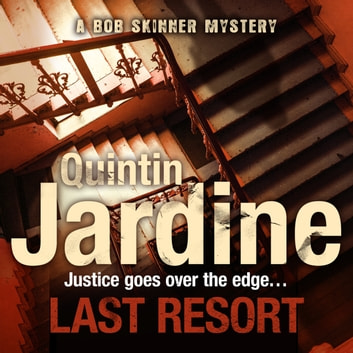 Last Resort (Bob Skinner series, Book 25) - A thrilling crime novel of mystery and intrigue audiobook by Quintin Jardine