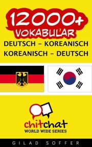 12000+ Vokabular Deutsch - Koreanisch ebook by Gilad Soffer