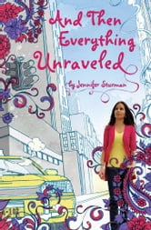 And Then Everything Unraveled ebook by Jennifer Sturman