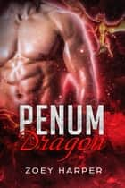 Penum Dragon - A Paranormal Romance ebook by Zoey Harper
