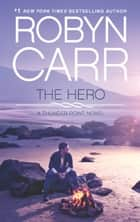 The Hero - Book 3 of Thunder Point series ebook by Robyn Carr