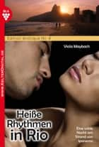 Edition érotique 4 - Heiße Rhythmen in Rio - Erotik ebook by Viola Maybach
