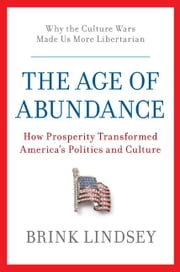 The Age of Abundance ebook by Brink Lindsey
