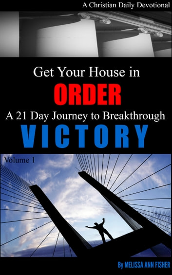 Get Your House in Order - A 21 Day Journey to Breakthrough Victory ebook by Melissa Fisher