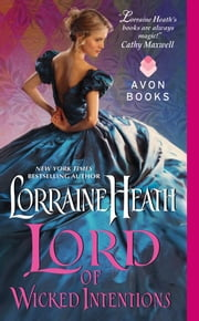 Lord of Wicked Intentions ebook by Lorraine Heath
