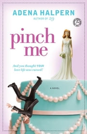 Pinch Me ebook by Adena Halpern