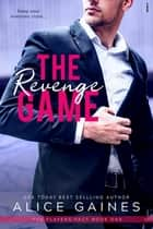 The Revenge Game ebook by Alice Gaines