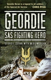 Geordie - SAS Fighting Hero ebook by Geordie Doran,Mike Morgan