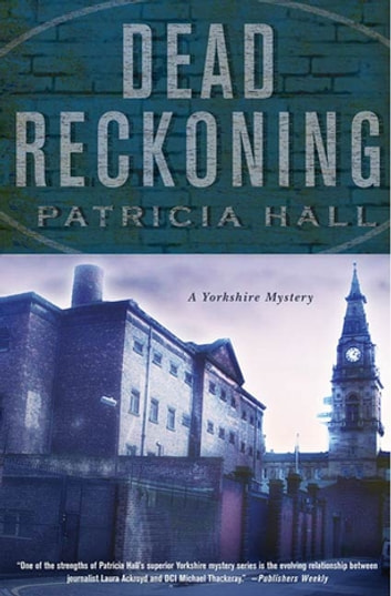 Dead Reckoning - A Yorkshire Mystery ebook by Patricia Hall