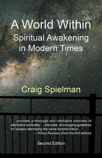 A World Within - Spiritual Awakening in Modern Times ebook by Craig Spielman