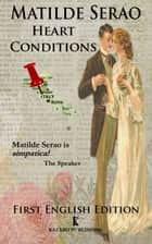 Heart Conditions - Sentimental Adventures in Turn-of-the-Century Italy (Kazabo Publishing) ebook by Matilde Serao