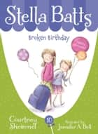 Broken Birthday ebook by Courtney Sheinmel, Jennifer A. Bell