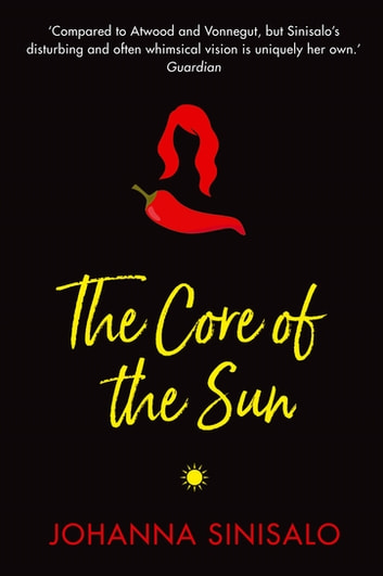 The Core of the Sun ebook by Johanna Sinisalo