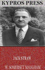 Jack Straw ebook by W. Somerset Maugham