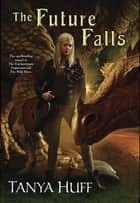 The Future Falls ebook by Tanya Huff