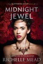 Midnight Jewel ebook by Richelle Mead