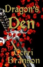 Dragon's Den ebook by Terri Branson