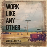 Work like Any Other - A Novel audiobook by Virginia Reeves