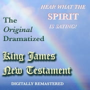 The Original Dramatized King James New Testament audiobook by Sound Life Ministries