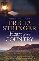 Heart Of The Country ebook by Tricia Stringer