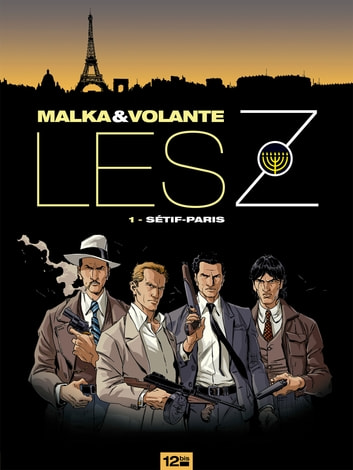 Les Z Tome 1 - Sétif-Paris ebook by Richard Malka,Frédéric Volante