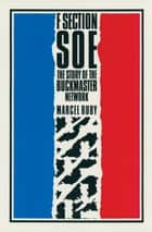 F Section SOE ebook by Marcel Ruby
