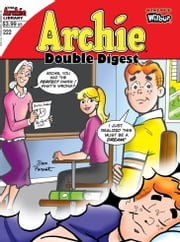 Archie Double Digest #222 ebook by SCRIPT: George Gladir ARTIST: Stan Goldberg Cover: Dan Parent