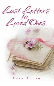 Last Letters to Loved Ones ebook by Rose Rouse