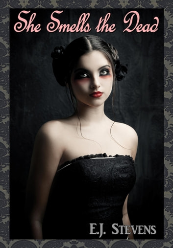 She Smells the Dead ebook by E.J. Stevens