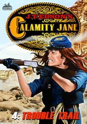 Calamity Jane 4: Trouble Trail ebook by J.T. Edson
