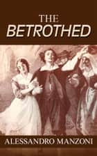 The Betrothed ebook by Alessandro Manzoni