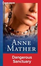 Dangerous Sanctuary eBook by Anne Mather