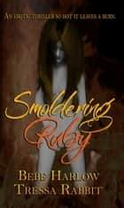 Smoldering Ruby ebook by Tressa Rabbit, BeBe Harlow