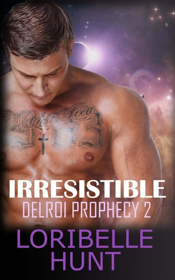Irresistible - Delroi Prophecy, #2 ebook by Loribelle Hunt