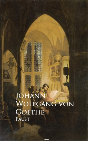 Faust - Bestsellers and famous Books ebook by Johann Wolfgang von Goethe