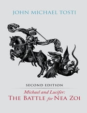 Michael and Lucifer: The Battle for Nea Zoi ebook by John Tosti