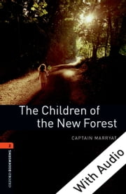 The Children of the New Forest - With Audio Level 2 Oxford Bookworms Library ebook by Captain Marryat