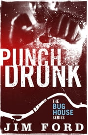 Punch Drunk ebook by Jim Ford