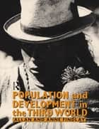 Population and Development in the Third World ebook by Allan M. Findlay,Anne Findlay