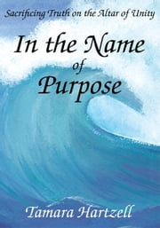 In the Name of Purpose ebook by Tamara Hartzell