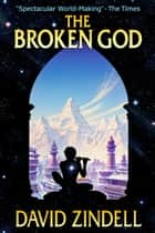 The Broken God ebook by David Zindell
